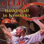 A Way of Life: Basketball in Kentucky